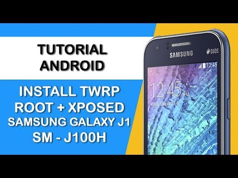 INSTALL CUSTOM RECOVERY TWRP ROOT & XPOSED SAMSUNG J1 (SM-J100H)