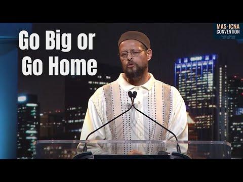 Go Big or Go Home   Zaid Shakir #MASCON2017