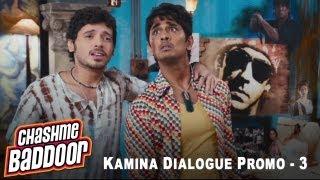 Kamina Dialogue Promo 3 | Chashme Baddoor