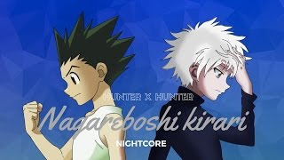 "Hunter X Hunter 2011 Ending 4 ""Nagareboshi Kirari"" Yuzu  [NightCore]"