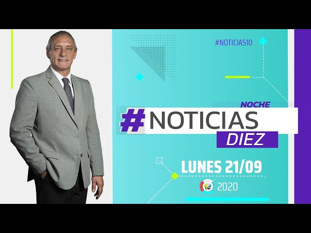 #Noticias10 Noche | 21/9/2020