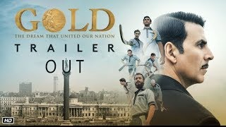 Gold Movie Official Trailer | Out Now | Akshay Kumar, Mouny Roy | Release on 15 August