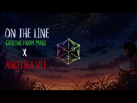 On The Line [Lyrics] - Angelika Vee X Goblins from Mars (NO COPYRIGHT)