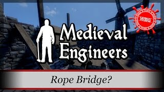 Let's Play Medieval Engineers - Rope Bridge ?