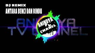 Download Mp3 Dj Antara Benci Dan Rindu   Dj Remix Selow Terbaru 2109