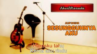 Alif Satar - Sesungguhnya ( Karaoke Versi Akustik )