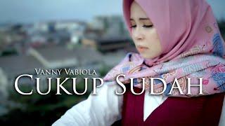 VANNY VABIOLA - CUKUP SUDAH CIPTAAN DECKY RYAN ( OFFICIAL MUSIC VIDEO)
