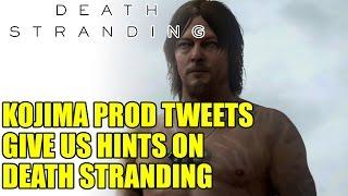 Kojima Prod Tweets Give Us Hints on Death Stranding