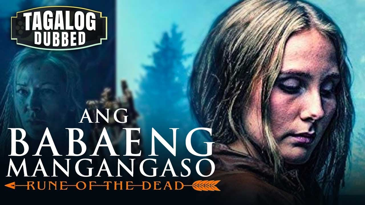 ANG BABAENG MANGANGASO :  RUNE OF THE DEAD - TAGALOG ACTION DUBBED MOVIE