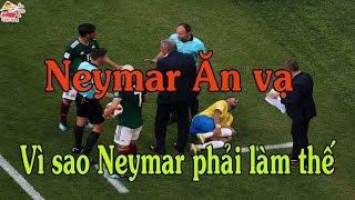 Neymar ăn vạ | Vì sao Neymar ăn vạ | World Cup 2018 | Ẩm thực & Cuộc sống