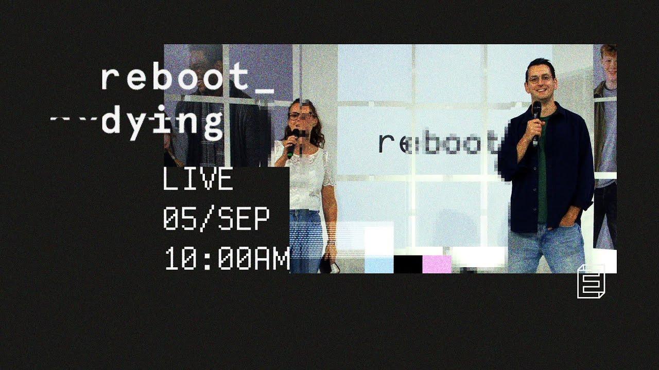 reboot_dying // Emmanuel Digital Service // 5th Sep Cover Image