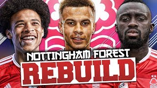 REBUILDING NOTTINGHAM FOREST!!! FIFA 18 Career Mode