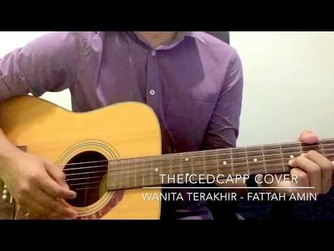 FATTAH AMIN Wanita Terakhir - TheIcedCapp Cover + easy chords