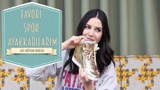Favori Spor Ayakkabı Modellerim | Ahu Yağtu