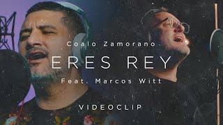 Coalo Zamorano - Eres Rey Ft. Marcos Witt (Video Oficial)
