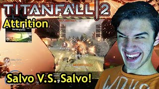 Salvo V.S. Salvo!  [Titanfall 2: EP:12] (Attrition on Homestead)
