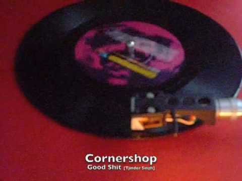 Cornershop - Good Shit [Tjinder Singh]
