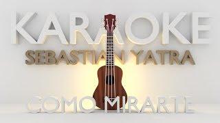 Baixar Sebastian Yatra - Como mirarte (Karaoke) Ukulele + Acordes