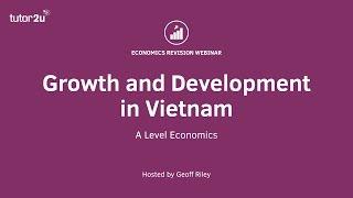 Zapętlaj Growth and Development in Vietnam | tutor2u