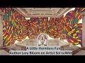 A Little Harmless Fun: Author Lary Bloom on Artist Sol LeWitt