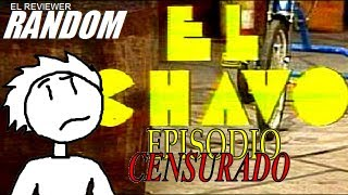 "El Chavo: Episodio ""Censurado"" 