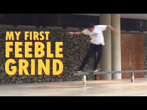 My First - Feeble Grind
