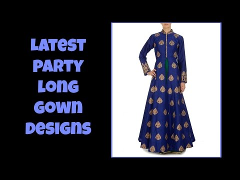 Latest Party Gown Designs 2017