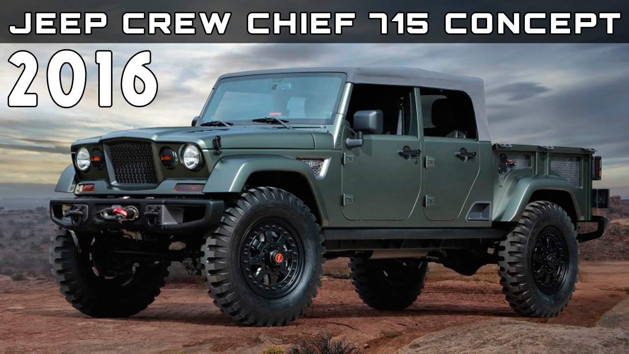 2016 Jeep Crew Chief 715 Concept Review Rendered Price Specs Release