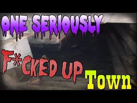 One Seriously F*CKED UP Town