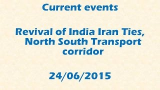 Current event : Reset of India Iran ties : North south transport corridor (24/06/2015) for UPSC IAS