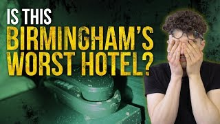 Is this the Worst Hotel in Birmingham?