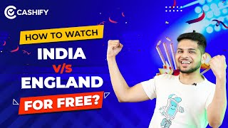 How To Watch India vs England Free On Mobile | India vs England Live Streaming For Free