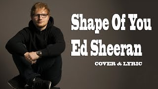 Video Shape Of You Lyric - Ed Sheeran (Cover by J.Fla) - Pop Love Song download MP3, 3GP, MP4, WEBM, AVI, FLV September 2018