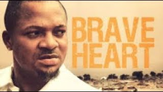 Brave Heart  - [Part 1] Latest 2018 Nigerian Nollywood Drama Movie