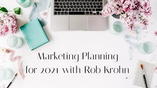 Episode #104: Marketing Planning for 2021 with Rob Krohn