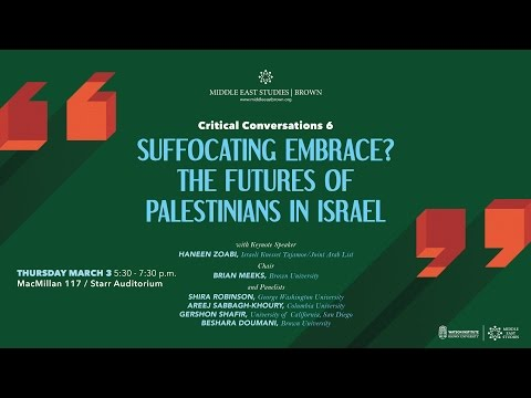 Critical Conversations: Suffocating Embrace? The Futures of Palestinians in Israel