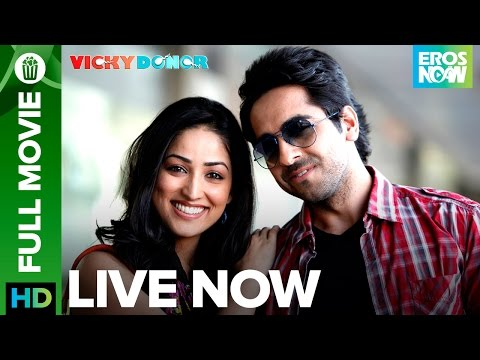 Vicky Donor  Full Movie LIVE on Eros Now  Ayushmann Khurrana & Yami Gautam