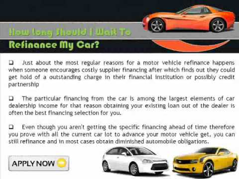 How Long Should I Wait To Refinance My Car