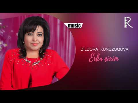 Dildora Kunuzoqova - Erka Qizim Music