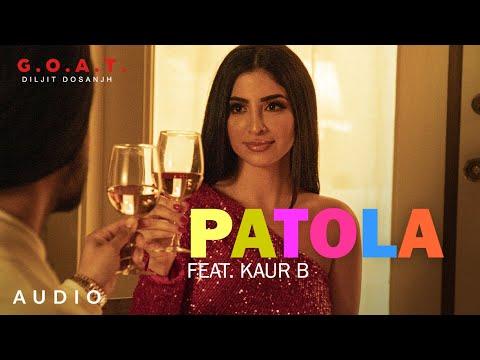 Diljit Dosanjh: Patola Ft. Kaur B (Audio) G.O.A.T. | Latest Punjabi Song 2020
