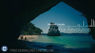 FREE YOUTUBE MUSIC / Manuel Hauke - Only For Revolution / DOWNLOAD LINK BELOW