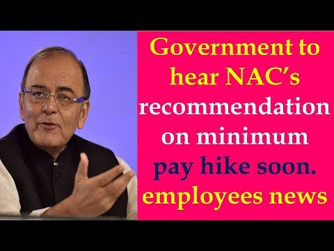 7th Pay Commission, Government to hear NAC's recommendation on minimum pay hike soon.employees news