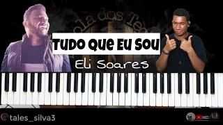 Tudo Que Eu Sou Eli Soares Aula Completa//Todos os Acordes & Frases (AULA DE TECLADO) TALES SILV