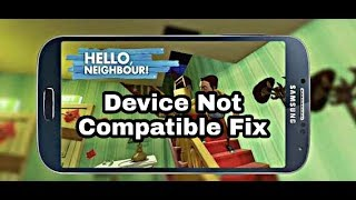Hello Neighbor Device Not Compatible Fix | Hello Neighbour Android Download