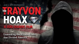 The Trayvon Hoax: Unmasking the Witness Fraud that Divided America - film