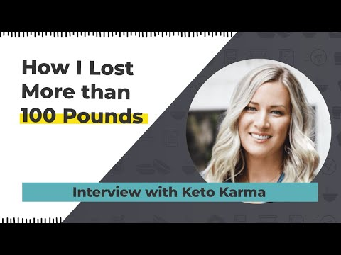 How I Lost More Than 100 Pounds Interview with Keto Karma