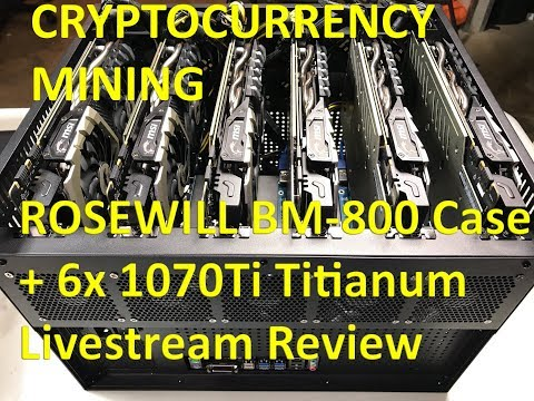 VLOG #77 6x MSI GTX 1070Ti 8GB Titanium Cryptocurrency Mining Rig in the Rosewill BM-600 Case