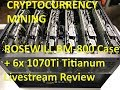 VLOG #77 6x MSI GTX 1070Ti 8GB Titanium Cryptocurrency Mining Rig in the Rosewill BM-600 Case
