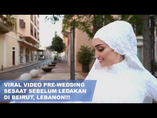 Viral Video Pre-Wedding Sesaat Sebelum Ledakan di Beirut, Lebanon!