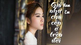 Nam Em | GIÁ NHƯ CHA CÒN Ở TRÊN ĐỜI - Official Music Video